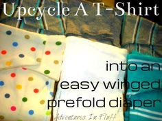 Adventures In Fluff: How To Sew Your Own Upcycled T-Shirt Wing Prefolds LINK TO PATTERN!!!