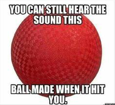 Dodgeball. Sports. Old school.                                                                                                                                                                                 More