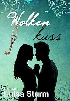Wolkenkuss (Liebesroman) von Luisa Sturm…