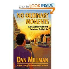 Dan Millman - LOVE THIS BOOK!