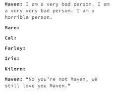 I still love you Maven! #teammavenforlife