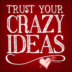 Trust your Crazy Ideas | Mary Kay by Ericka Champion