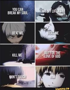 Kaneki and hide ~you can break my soul take my life away beat me hurt me kill me but for the love of god don t touch him ~ tokyo ghoul Otaku Anime, Manga Anime, Me Anime, Kawaii Anime, Hide Tokyo Ghoul, Ken Kaneki Tokyo Ghoul, Vocaloid, Sad Anime Quotes, Manga Quotes