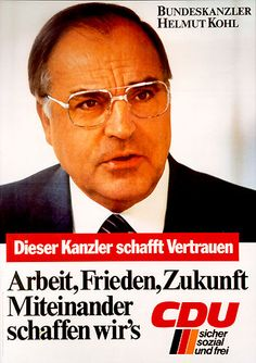 Helmut Kohl Helmut Kohl, Political Posters, Thing 1, Head Of State, Back To The Future, Politicians, Kohls, Campaign, Germany