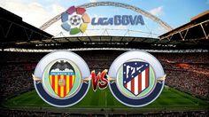 Prediksi Skor Valencia vs Atletico Madrid 09 September 2017