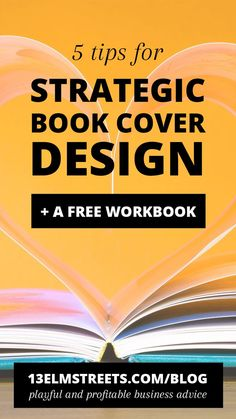 5 Tips for Strategic Book Cover Design, plus a free workbook. Amazing advice for PDF ebook cover design from 13 Elm Streets.