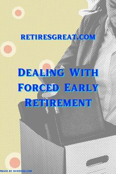 Forced early retirement isn't something anyone thinks about let alone prepares for. Instead of those final years of saving, you're suddenly scrambling to figure out what you're going to do next. Coping with forced early retirement requires you to refocus and readjust your plans short and long-term. Adapting to this new reality may take a full rework of your initial plan. You could find you didn't take something into consideration or one you did is no longer necessary. #forcedearlyretirement Early Retirement, Retirement Planning, Budgeting, Let It Be, How To Plan, Suddenly, Bottle, Consideration, Tips