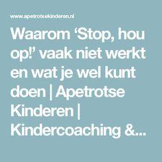 Waarom 'Stop, hou op!' vaak niet werkt en wat je wel kunt doen   Apetrotse Kinderen   Kindercoaching & Training