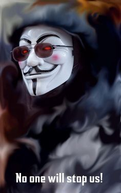 No one will stop us ! | Anonymous ART of Revolution | Anonymous | Pinterest | Revolutions, Masks and Anonymous