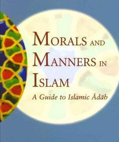 morals-and-manners-in-islam                                                                                                                                                                                 More
