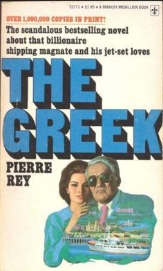 """THE GREEK by Pierre Rey. The Universal film, """"The Greek Tycoon"""" starred Anthony Quinn & Jacqueline Bisset. Jacqueline Bisset, Anthony Quinn, Vintage Book Covers, Feature Film, Paperback Books, Movie Tv, Pin Up, Novels, Retro"""