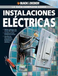 """Cover of """"La guía completa sobre instalaciones eléctricas - Black & Decker"""""""