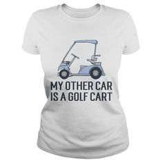 My Other Car Is A Golf Cart #gift #ideas #Popular #Everything #Videos #Shop #Animals #pets #Architecture #Art #Cars #motorcycles #Celebrities #DIY #crafts #Design #Education #Entertainment #Food #drink #Gardening #Geek #Hair #beauty #Health #fitness #History #Holidays #events #Home decor #Humor #Illustrations #posters #Kids #parenting #Men #Outdoors #Photography #Products #Quotes #Science #nature #Sports #Tattoos #Technology #Travel #Weddings #Women