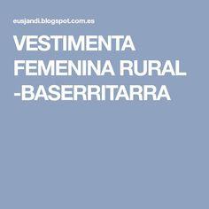 VESTIMENTA FEMENINA RURAL -BASERRITARRA