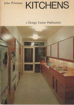 Kitchens by John Prizeman (a Design Centre Publication). Macdonald and Company, Interior Design Books, Vintage Interior Design, Vintage Designs, Book Series, Bookshelves, Centre, Kitchens, Kitchen Cabinets, Architecture