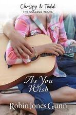 As You Wish (Christy & Todd: College Years) by Robin Jones Gunn.