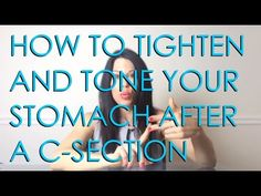 How to Tighten, Tone and Flatten your Stomach After a C-Section from Trainer Christina Carlyle - YouTube