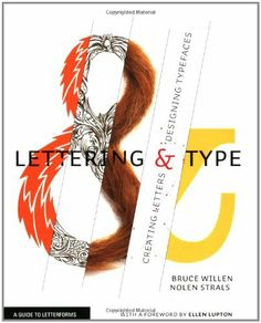Lettering & Type: Creating Letters and Designing Typefaces by Bruce Willen, http://www.amazon.com/dp/156898765X/ref=cm_sw_r_pi_dp_CCXQsb1H91SYF
