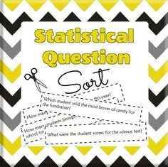 Statistical Question Sort - Identifying Statistical Questions from Mathematic Fanatic on TeachersNotebook.com -  (4 pages)  - In this sorting activity, students cut out  and sort 18 question cards.  Half are statistical questions, and half are not.
