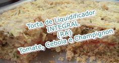 Torta de Liquidificador Integral RA - com tomate, cebola e champignon - ...
