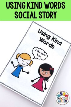 This social story is perfect for autism and special education students to understand about kind words. This can be used in the classroom at school, or at home.