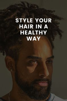 How To Style Your Hair In A Healthy Way – LIFESTYLE BY PS Mens Hairstyles Fade, Haircuts For Men, Braids With Extensions, Hair Spa, Beard Styles For Men, Hair Breakage, Brittle Hair, Hair Game, Hair Repair