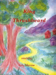 King Thrushbeard - Kelly Morrow