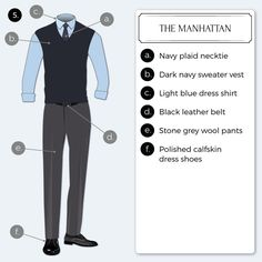 Make in impression with this dapper New York City inspired look consisting of a light blue dress shirt, navy cashmere V-neck vest, plaid skinny tie, and fitted gray dress pants. Roll up your sleeves and add your favorite dressy wrist watch!