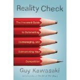 Reality Check: The Irreverent Guide to Outsmarting, Outmanaging, and Outmarketing Your Competition (Hardcover)By Guy Kawasaki