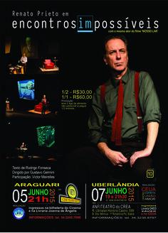 Encontros impossíveis, em Araguari 05/06 e Uberlândia 07/06 - com Renato Prieto e Victor Meirelles