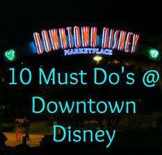 10 Must Do's at Downtown Disney | Disney & Sparkle