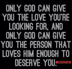 He will never give you someone who is going to cause you heartache. That is when people choose outside Him. But He can make it beautiful anyway