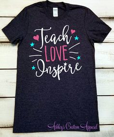 Teacher Shirts Shirts for a Teacher Teach Love Inspire