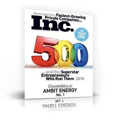Inc. 500... Ambit Energy #1 A major growing company. Visit http://a2498755.myambit.com/rates-and-plans to find out how!