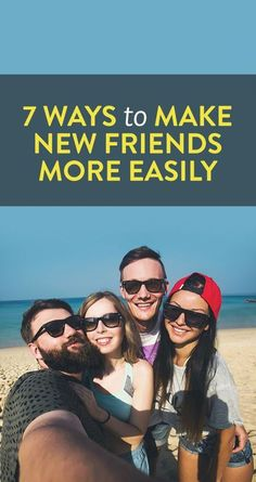 7 Ways To Make New Friends More Easily