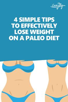4 Simple Tips To Effectively Lose Weight On A Paleo Diet ==>