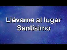 Llévame al lugar Santísimo - Juan Carlos Alvarado [Con letra] - YouTube