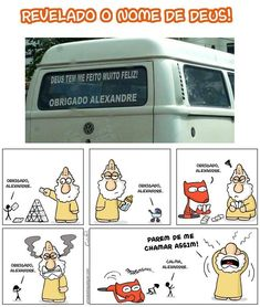 Tirinha do Dia: Descobriram o nome de Deus! by Carlos Ruas Wtf Funny, Funny Memes, The Cardigans, Little Memes, Otaku Meme, Just Smile, Atheist, Funny Comics, Comic Strips