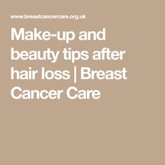 Make-up and beauty tips after hair loss | Breast Cancer Care