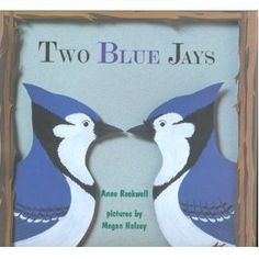 Wish List Two Blue Jays by Anne Rockwell