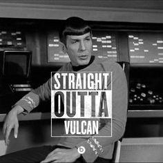 Straight outta Vulcan, crazy mother Vulcan named Mr. Star Trek Theme, Star Trek Tv, Star Wars, Fictional Heroes, United Federation Of Planets, Laugh Track, Starship Enterprise, Travel Humor, New Movies