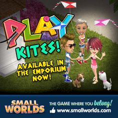 Come fly a kite in SmallWorlds!  www.smallworlds.com