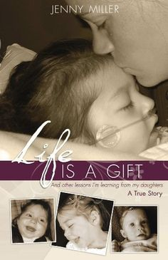 Free Kindle Book For A Limited Time : Life is a Gift -- And other lessons Im learning from my daughters -- A True Story -
