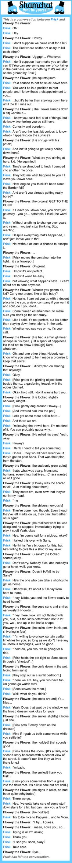A conversation between Flowey the Flower and Frisk<< Yes! :D