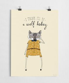 I think I'll be a wolf today - Art print av: A Grape Design