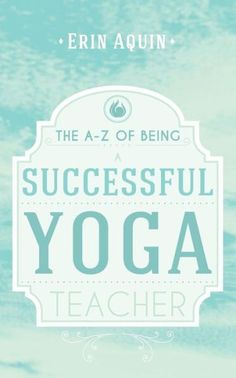 The a z of being a successful yoga teacher soft cover book + bonus package what i learned my first year as a yoga teacher Yin Yoga, Qi Gong, Ashtanga Yoga, Vinyasa Yoga, Yoga Fitness, Citations Yoga, Yoga Certification, Yoga Video, Yoga Books