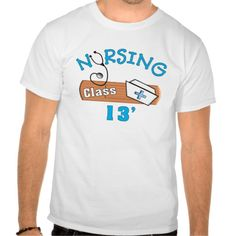 Nursing Student Class of 2013 Gifts T Shirt, Hoodie Sweatshirt