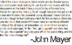 Interesting thought from John Mayer...