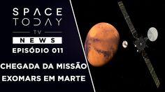 A Chegada Da Missão ExoMars Em Marte - Space Today TV News Ep.011