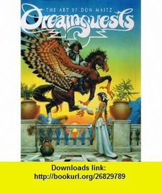 Dreamquests The Art of Don Maitz (9780887331756) Don Maitz, Raymond E. Feist, Janny Wurts , ISBN-10: 0887331750  , ISBN-13: 978-0887331756 ,  , tutorials , pdf , ebook , torrent , downloads , rapidshare , filesonic , hotfile , megaupload , fileserve